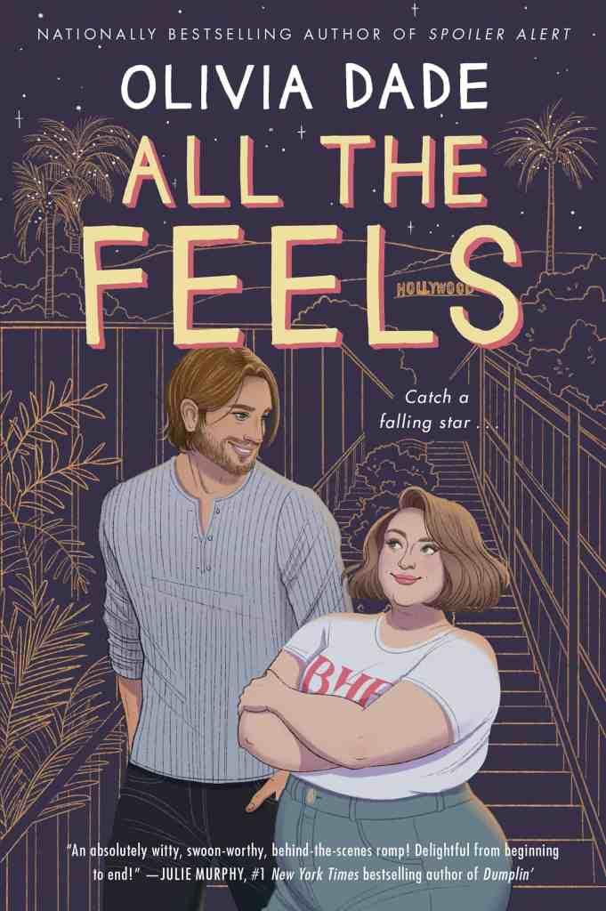 All the Feels:A Novel Olivia Dade