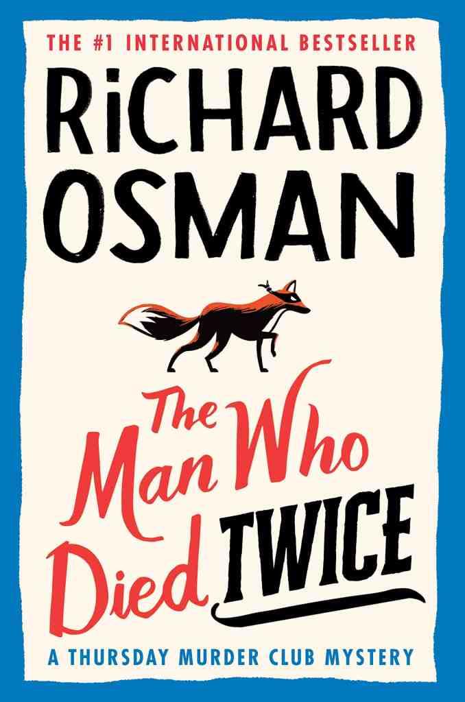 The Man Who Died Twice:A Thursday Murder Club Mystery Richard Osman