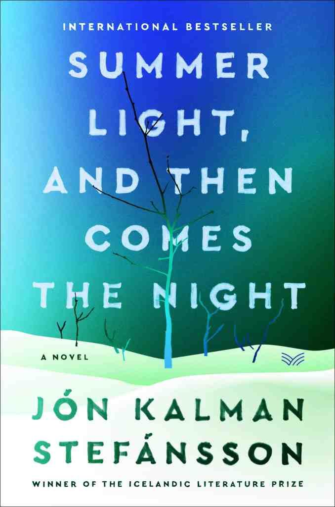 Summer Light, and Then Comes the Night:A Novel Jon Kalman Stefansson