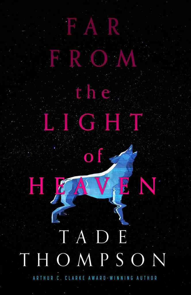 Far from the Light of Heaven Tade Thompson