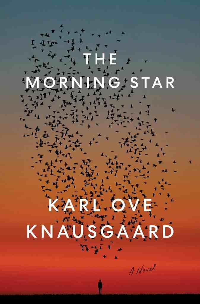The Morning Star:A Novel Karl Ove Knausgaard