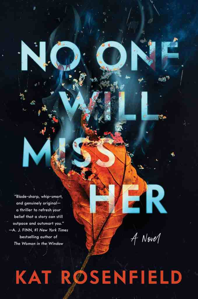 No One Will Miss Her:A Novel Kat Rosenfield