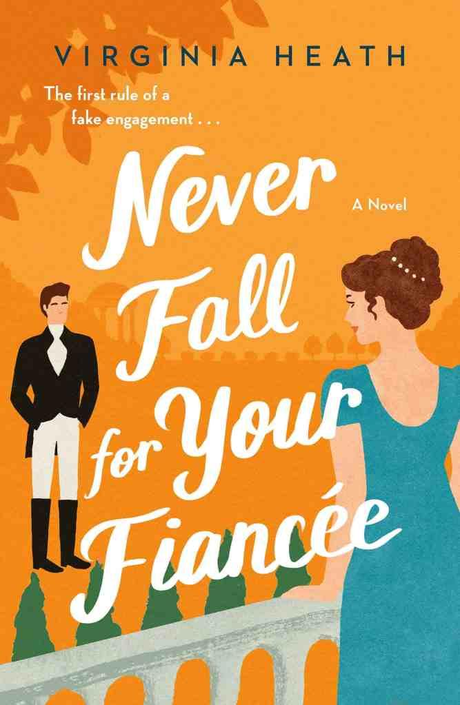 Never Fall for Your Fiancee Virginia Heath