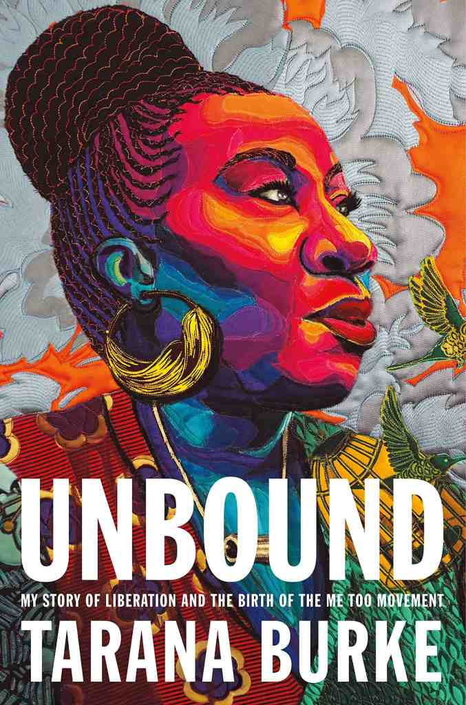 Unbound:My Story of Liberation and the Birth of the Me Too Movement Tarana Burke