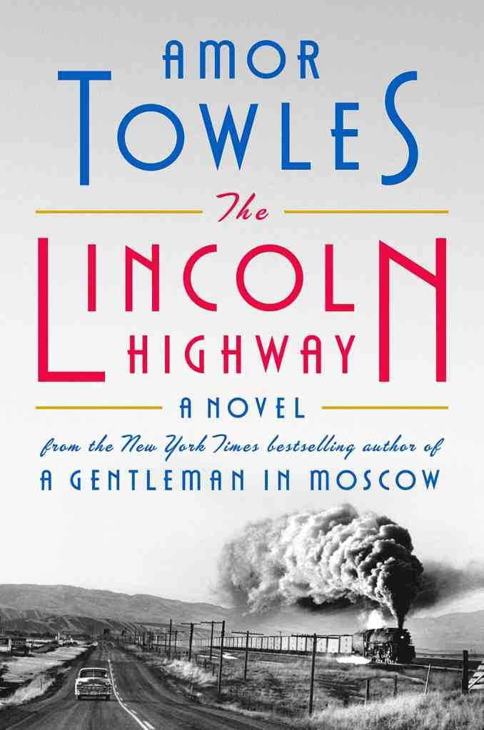 The Lincoln Highway:A Novel Amor Towles