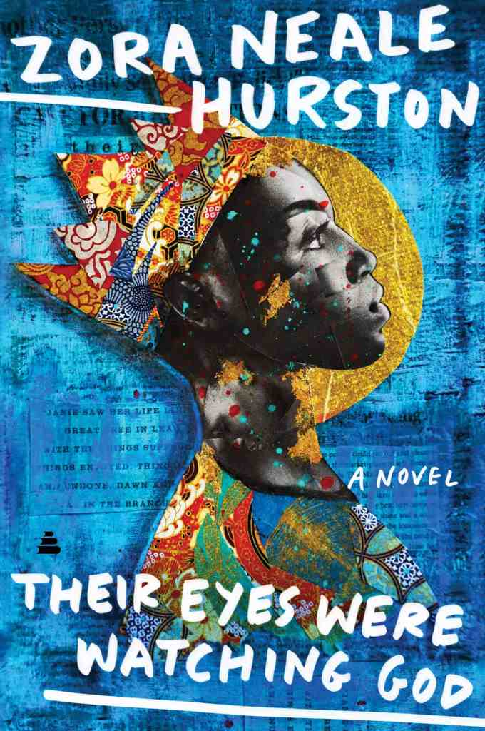 Their Eyes Were Watching God by by Zora Neale Hurston