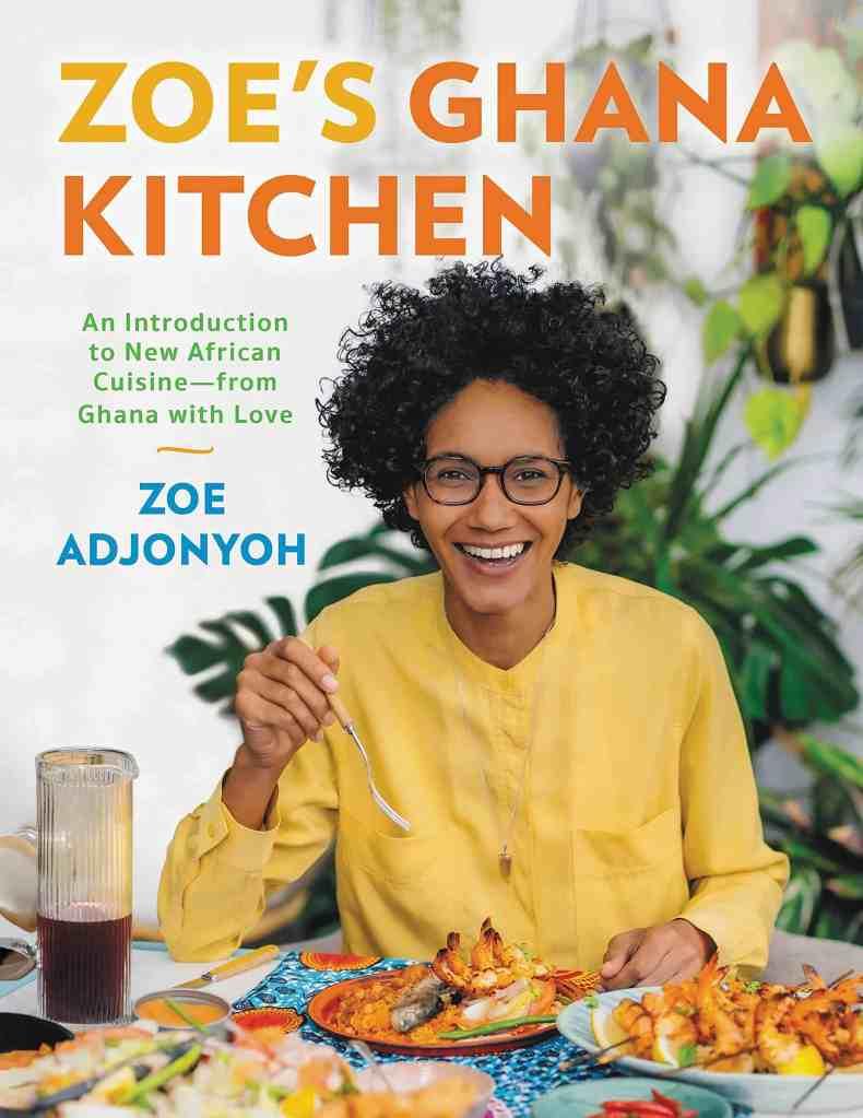 Zoe's Ghana Kitchen:An Introduction to New African Cuisine – From Ghana With Love Zoe Adjonyoh