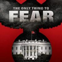 The Only Thing to Fear - Review