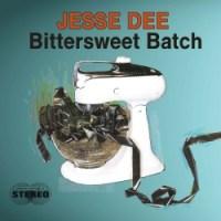 Jesse Dee - Bittersweet Batch