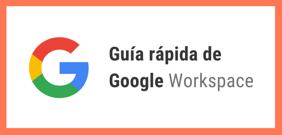 Guía rápida de Google Workspace