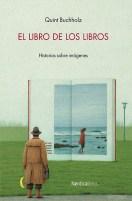 EL LIBRO DE LOS LIBROS, de Quint Buchholz
