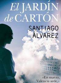 El jardín de cartón, 2016, Santiago Álvarez