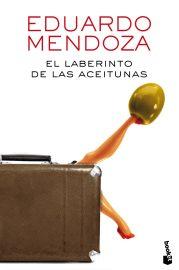 El laberinto de las aceitunas, 2016, Eduardo Mendoza