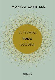 El tiempo todo locura, 2017, Mónica Carrillo