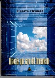 Historias que caen del firmamento, 2017, Alberto Espinazo
