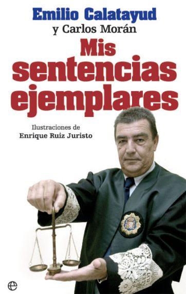 Mis sentencias ejemplares, 2017 Emilio Calatayud / Carlos Morán