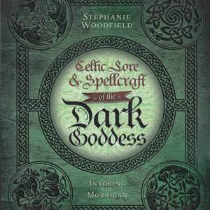 Celtic Lore and Spellcraft of the Dark Goddess