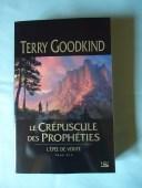 L'épée de vérité - Terry GOODKIND : Tome 14 : Le crépuscule des prophéties