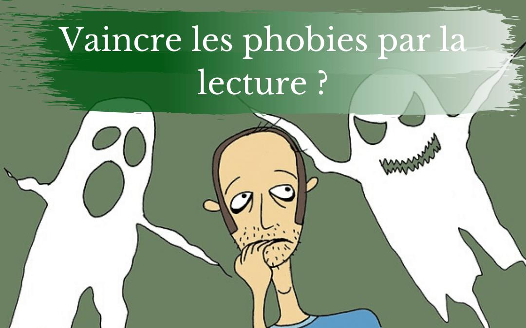 La lecture : une solution pour vaincre les phobies ?