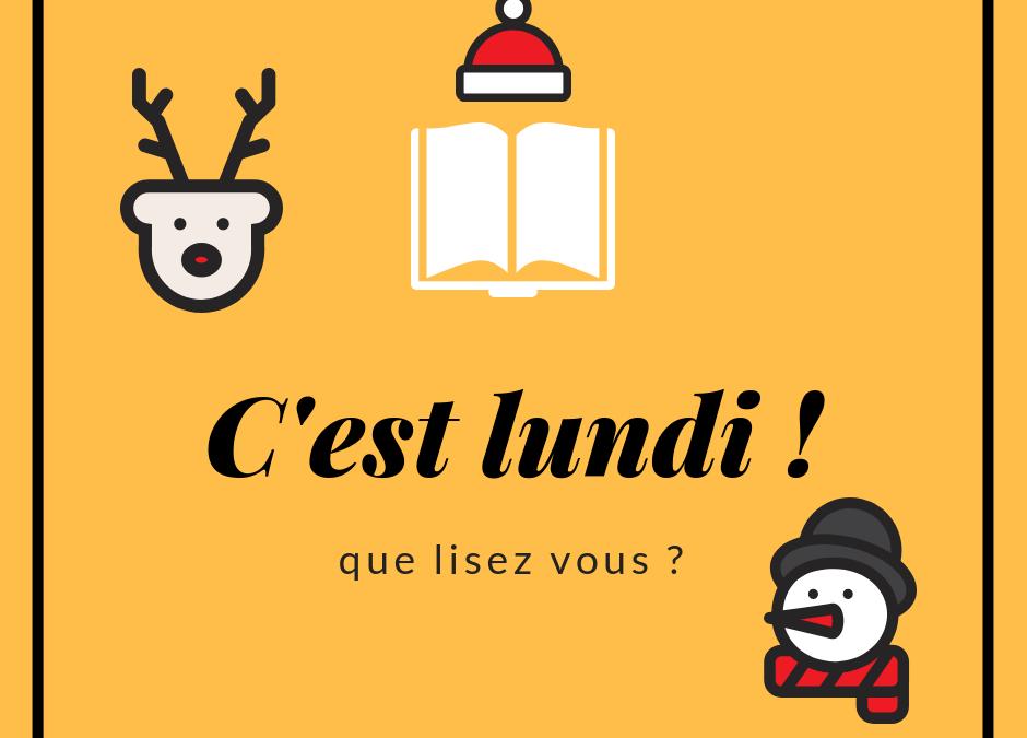 C'est lundi, que lisez-vous ? #7 (spécial livres pour Noël !)