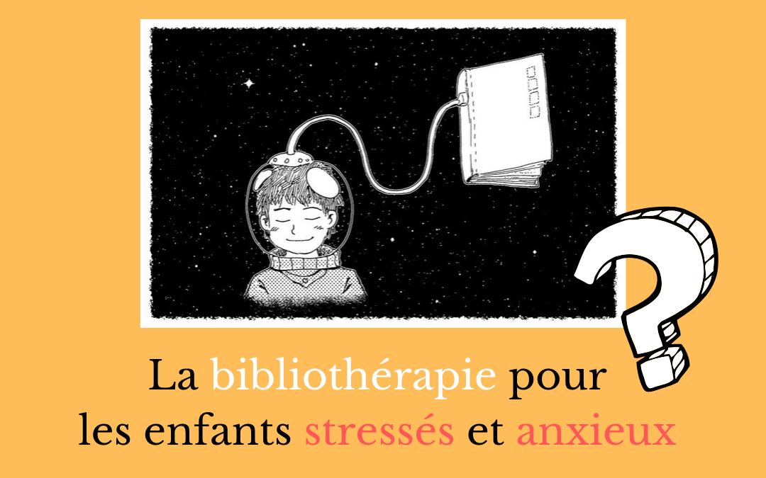 Bibliotherapie Et Enfants Stresses Des Resultats