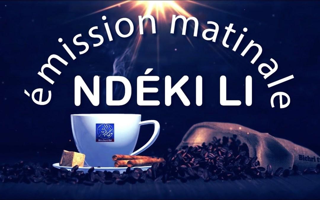 LIVE| Emission Matinale Ndeki li #34 sur Bichri TV | Theme : La corruption