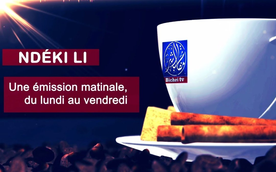 LIVE | Emission Matinale Ndeki li sur Bichri #58 Theme : La violence