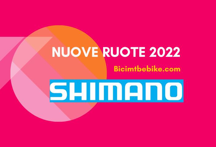 Shimano 2022 ruote