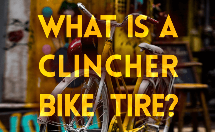 What Is A Clincher Bike Tire?