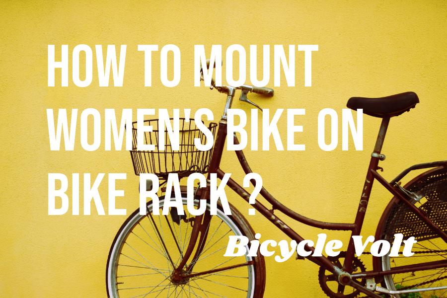 https bicyclevolt com how to mount womens bike on bike rack