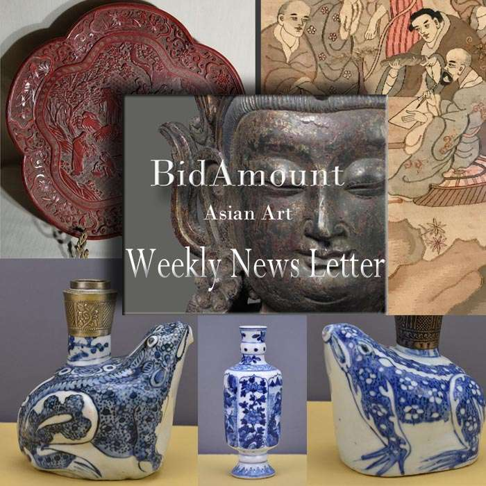 Bidamount weekly news letter for Chinese Antiques