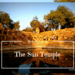 The Sun Temple, Modhera – Impressions of an Enigma Lost In Time.