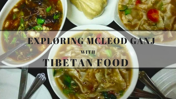 Exploring McLeod Ganj with Tibetan Food