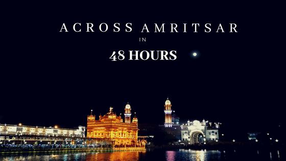 Across Amritsar in 48 Hours