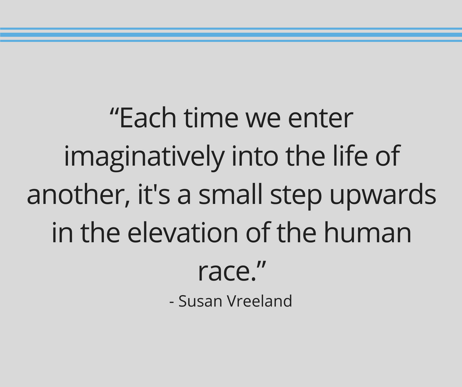 Susan Vreeland Quote Reading, U201cEach Time We Enter Imaginatively Into The  Life Of Another