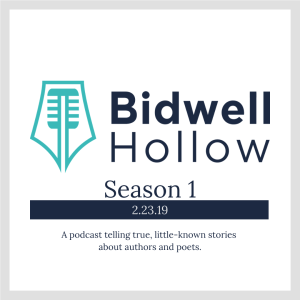 the Bidwell Hollow podcast trailer is now available. Image shows Bidwell Hollow logo, Season 1, Feb. 23, 2019, A podcast telling true but little-known stories about authors and poets.