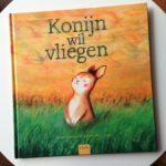Konijn wil vliegen – Bonnie Grubman & Carolien Westermann