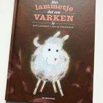 Het lammetje dat een varken is – Pim Lammers & Milja Praagman