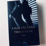 Femme fatale – Anja Feliers