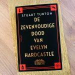 De zevenvoudige dood van Evelyn Hardcastle - Stuart Turton