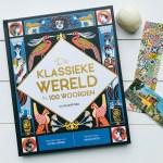 De klassieke wereld in 100 woorden - Clive Gifford #kinderboekenweek