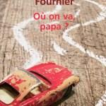 A lire : «Où on va, Papa?», l'art de l'auto-dérision touchante
