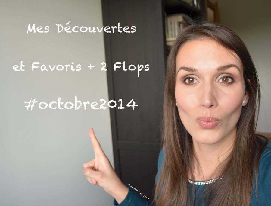 Découvertes-et-favoris-et-2-flops-octobre2014