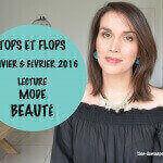TOPS et FLOPS janvier février 2016 – Lecture, mode et beauté