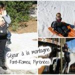 Séjour à la montagne – Font-Romeu, Les Pyrénées