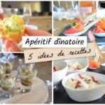 Apéritif dînatoire : 5 idées de recettes