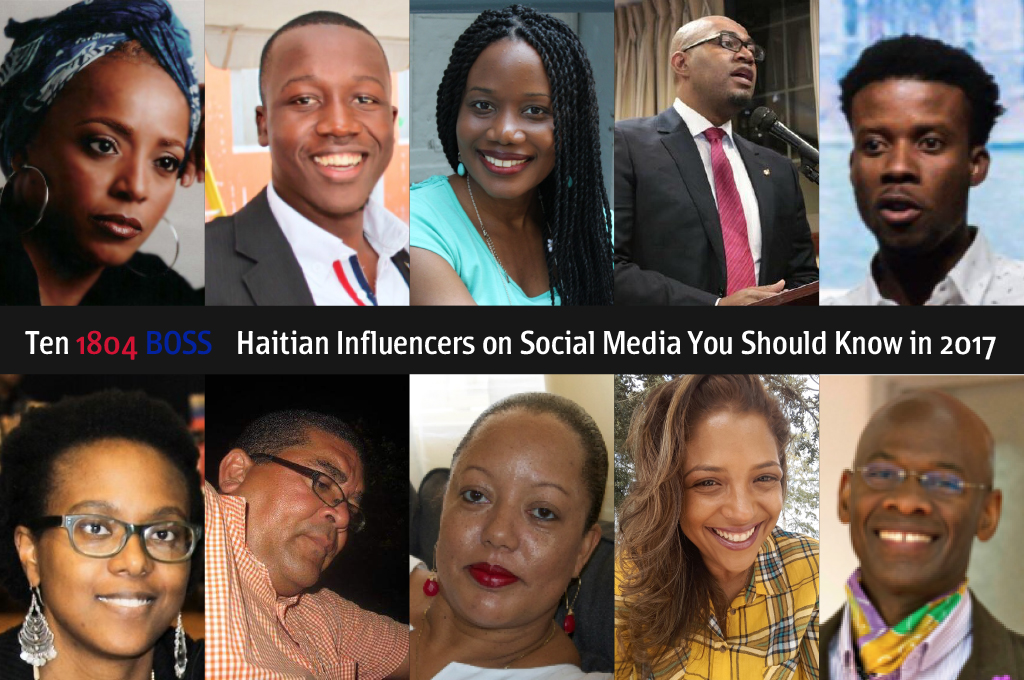 Ten 1804 Boss Haitian Influencers on Social Media You Should Know in 2017