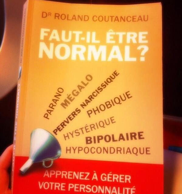 Faut il être normal ? –  Apprenez à gérer votre personnalité