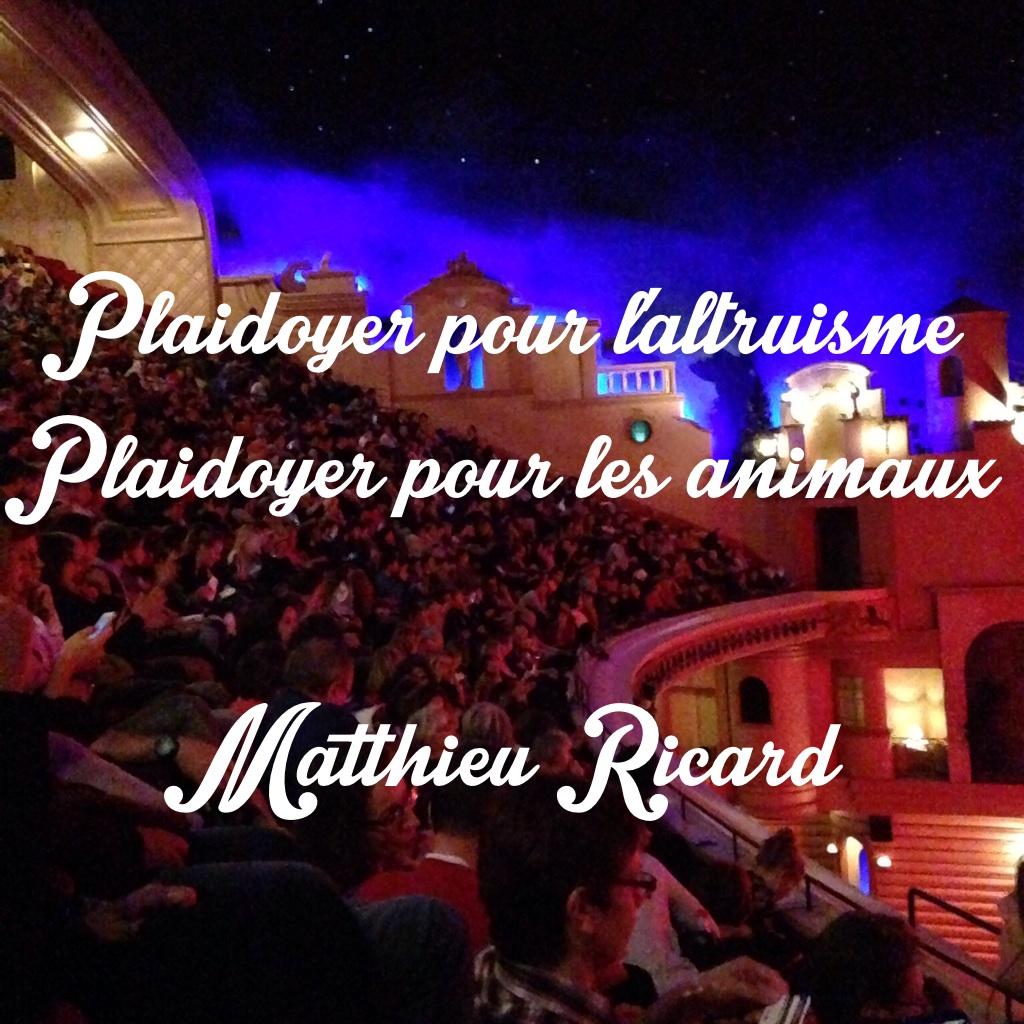 Plaidoyer pour l'altruisme - Matthieu Ricard au Grand Rex