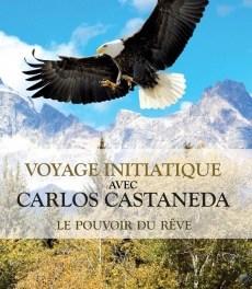 Chamanisme : Un voyage initiatique avec Carlos Castaneda